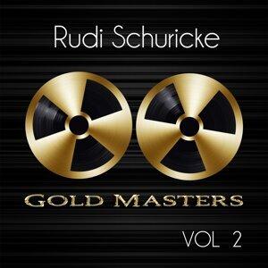 Gold Masters: Rudi Schuricke, Vol. 2