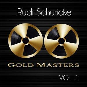 Gold Masters: Rudi Schuricke, Vol. 1