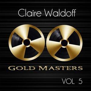 Gold Masters: Claire Waldoff, Vol. 5