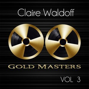 Gold Masters: Claire Waldoff, Vol. 3