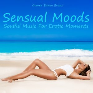Sensual Moods: Soulful Music for Erotic Moments