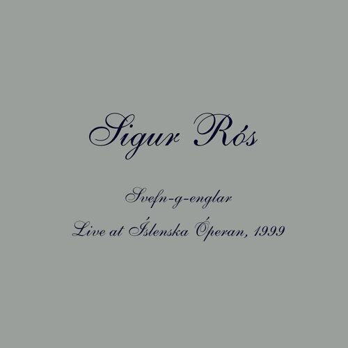 Svefn-g-englar - Live at Íslenska Óperan, 1999