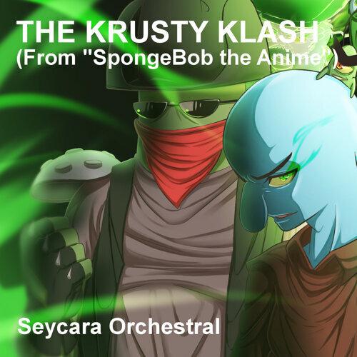 "The Krusty Klash (From ""SpongeBob the Anime"")"