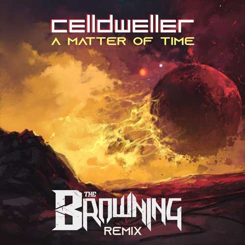 A Matter of Time - The Browning Remix