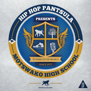 Hip Hop Pantsula Presents Motswako High School