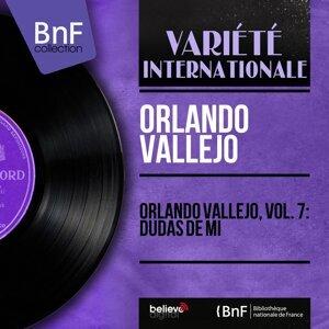 Orlando Vallejo, Vol. 7: Dudas de Mi - Mono Version