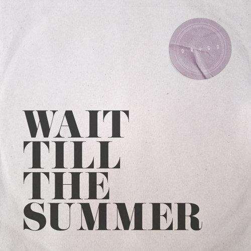 Wait Till The Summer