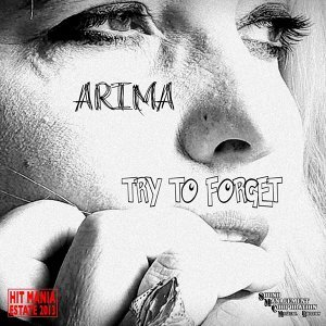 Try to Forget - Hit Mania Estate 2013