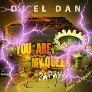 You Are My Queen (Papaya) - DJ El Dan Version Dancing