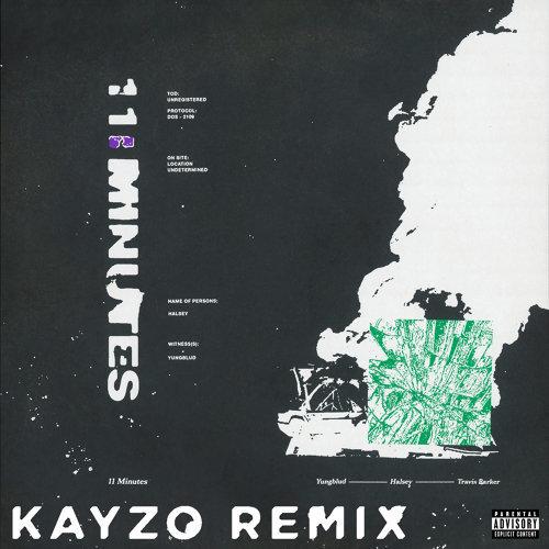 11 Minutes - Kayzo Remix