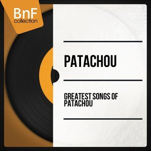 Greatest Songs of Patachou - Mono Version
