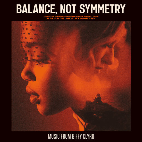 Balance, Not Symmetry - From The Original Motion Picture Soundtrack 'Balance, Not Symmetry'