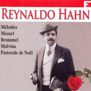 Reynaldo Hahn: Ses plus grands succès, vol. 6