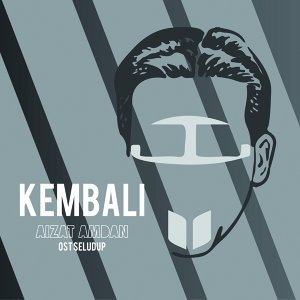 "Kembali - From ""Seludup"""