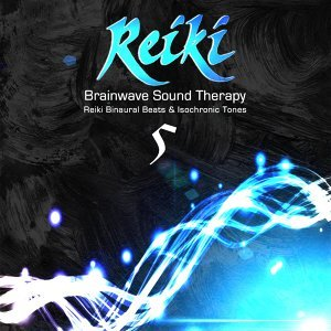 Reiki Brainwave Sound Therapy, Vol. 5 - Binaural Beats & Isochronic Tones