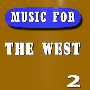 Music for the West, Vol. 2 (Instrumental)