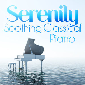 Serenity: Soothing Classical Piano