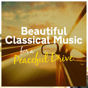 Beautiful Classical Music for a Peaceful Drive