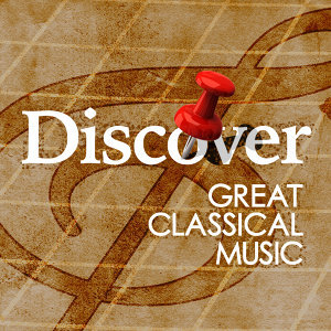 Discover Great Classical Music