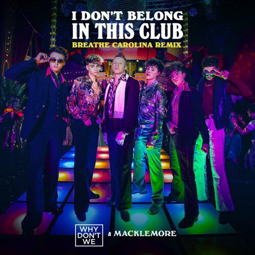 I Don't Belong In This Club - Breathe Carolina Remix
