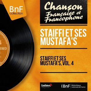 Staiffi et ses Mustafa's, vol. 4 - Mono Version