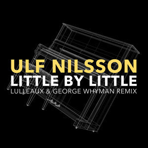 Little By Little - Lulleaux & George Whyman Remix