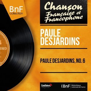 Paule Desjardins, no. 6 - Mono Version