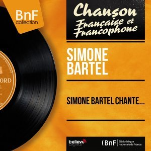 Simone Bartel chante... - Mono Version