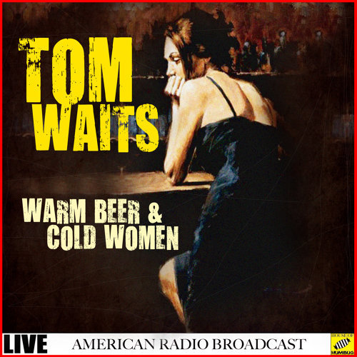 Warm Beer and Cold Women - Live