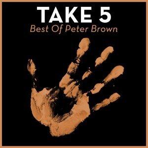 Take 5 - Best of Peter Brown