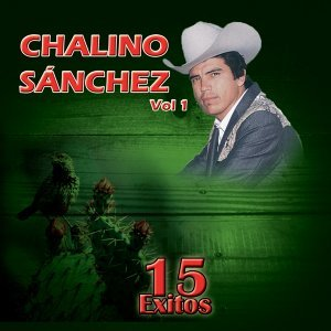 15 Éxitos de Chalino Sanchez, Vol.1