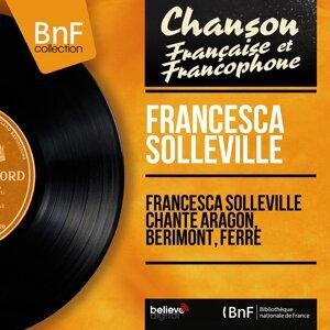 Francesca Solleville chante Aragon, Bérimont, Ferré - Mono Version