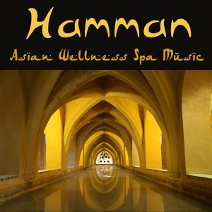 Hamman – Asian Wellness Spa Music for Relaxation, Massage, Yoga, Sound Therapy & Spa Relaxation during Arabian Nights