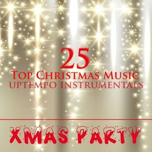 Xmas Party: 25 Top Christmas Music Uptempo Instrumentals