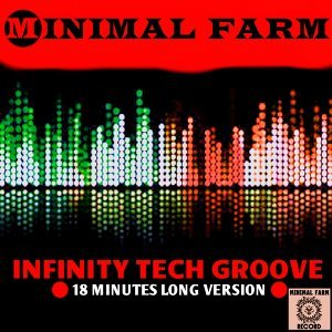 Infinity Tech Groove - 18 Minutes Long Version
