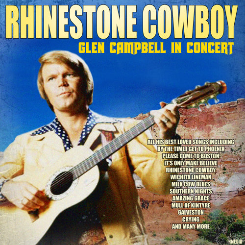 Rhinestone Cowboy - Glen Campbell in Concert - Live