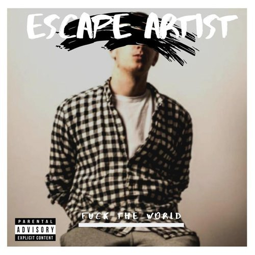 Escape Artist - Fuck the World - KKBOX