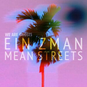 Ein Zman / Mean Streets