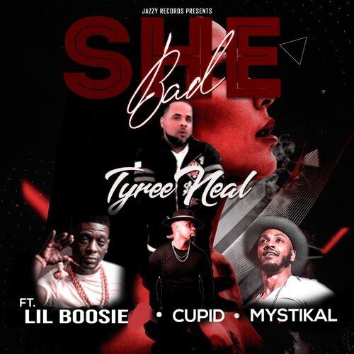 Tyree Neal - She Bad (feat  Lil Boosie, Cupid & Mystikal