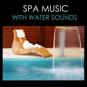 Spa Music With Water Sounds - Relaxing Sea Nature Sound, Background Spas Songs