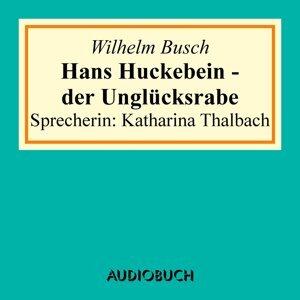 Hans Huckebein - der Unglücksrabe