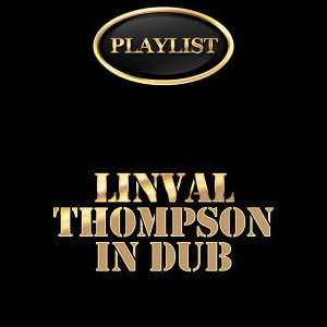 Linval Thompson in Dub Playlist