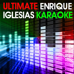 Ultimate Enrique Iglesias Karaoke