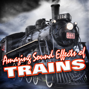Amazing Sound Effects of Trains