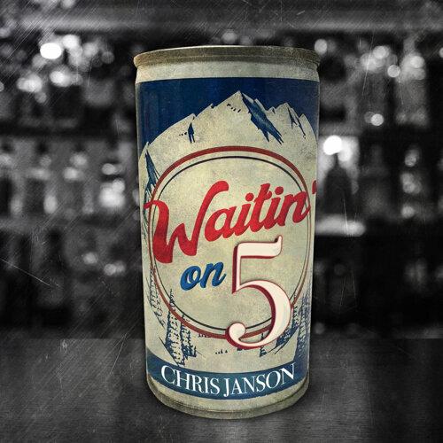 Waitin' on 5