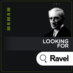 Looking for Ravel
