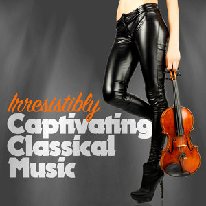 Irresistibly Captivating Classical Music
