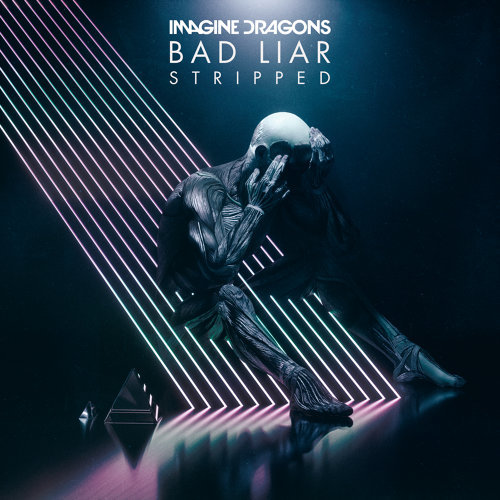 Bad Liar – Stripped - Stripped