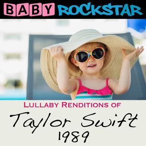 Lullaby Renditions of Taylor Swift - 1989