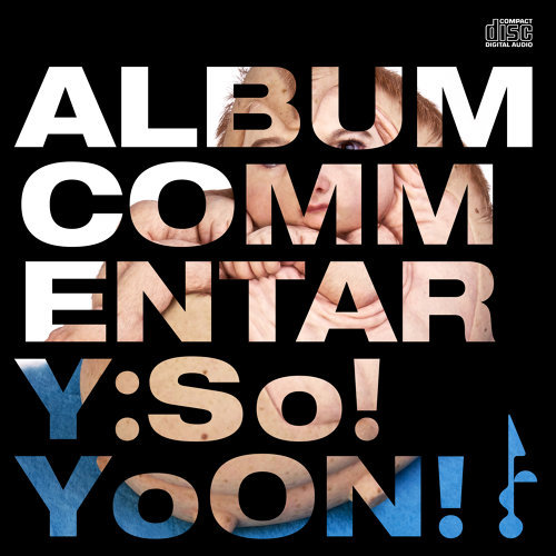Album Commentary: So!YoON!